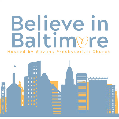 Believe in Baltimore Podcast